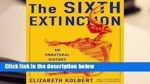 Best product  The Sixth Extinction: An Unnatural History - Elizabeth Kolbert
