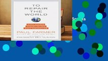 To Repair the World: Paul Farmer Speaks to the Next Generation (California Series in Public