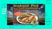 Complete acces  Instant Pot for Two Cookbook: Easy and Healthy Instant Pot Recipes Cookbook for