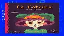 Full version La Catrina: Emotions / Emociones: A Bilingual Book of Emotions Best Sellers Rank : #4