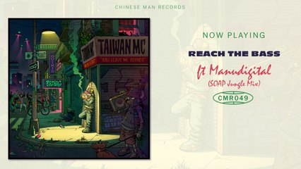 Taiwan MC Ft. Manudigital - Reach The Bass - S.O.A.P Jungle Mix