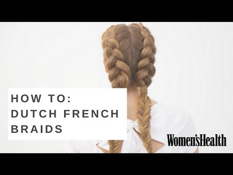 How To Do Dutch French Braids Gym Braids Womens Health Video Dailymotion