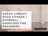 7 Dumbbell Exercises For Beginners From Sarah Lindsay of Roar Fitness