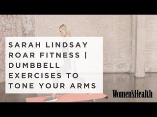 5 Dumbbell Exercises To Tone Your Arms From Sarah Lindsay of Roar Fitness