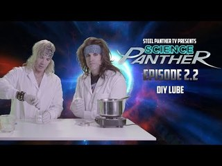 """Steel Panther TV presents: """"Science Panther"""" Episode 2.2"""