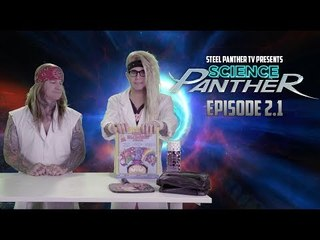 """Steel Panther TV presents: """"Science Panther"""" Episode 2.1"""