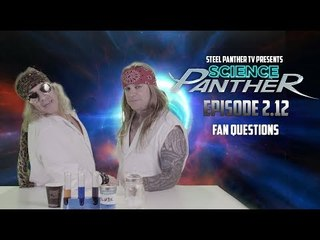 """Steel Panther TV presents: """"Science Panther"""" Episode 2.12"""