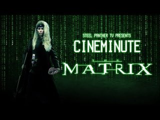 """Steel Panther TV presents: Cineminute """"The Matrix"""""""