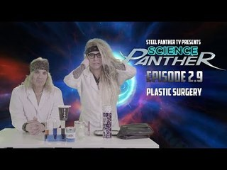 """Steel Panther TV presents: """"Science Panther"""" Episode 2.9"""