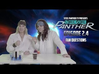 """Steel Panther TV presents: """"Science Panther"""" Episode 2.4"""