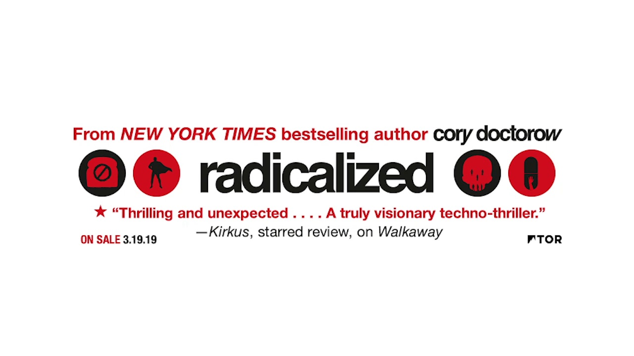 Tor Books - radicalized by Cory Doctorow