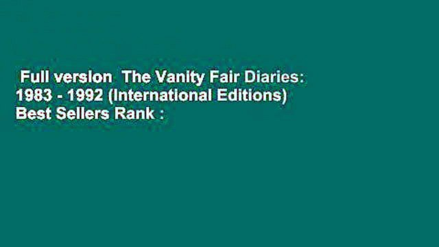 Full version  The Vanity Fair Diaries: 1983 - 1992 (International Editions)  Best Sellers Rank :