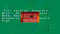Full version  Congrats Grad - Graduation Guest Book: Keepsake For Graduates - Party Guests Sign