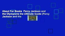 About For Books  Percy Jackson and the Olympians the Ultimate Guide (Percy Jackson and the
