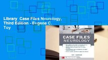 Library  Case Files Neurology, Third Edition - Eugene C. Toy