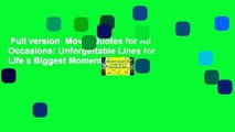 Full version  Movie Quotes for All Occasions: Unforgettable Lines for Life s Biggest Moments  For