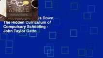 Review  Dumbing Us Down: The Hidden Curriculum of Compulsory Schooling - John Taylor Gatto