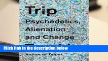 Library  Trip: Psychedelics, Alienation, and Change - Tao Lin