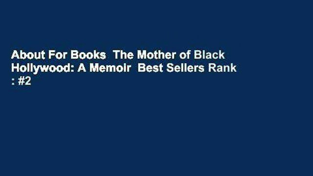 About For Books  The Mother of Black Hollywood: A Memoir  Best Sellers Rank : #2