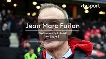 Jean-Marc Furlan, la Ligue 2 dans sa poche