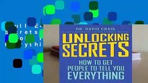 Full E-book  Unlocking Secrets: How to Get People to Tell You Everything  For Kindle