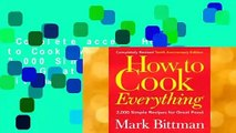 Complete acces  How to Cook Everything: 2,000 Simple Recipes for Great Food by Mark Bittman