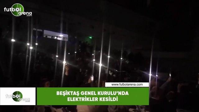 Beşiktaş Genel Kurulunda elektrikler kesildi
