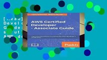 [Read] AWS Certified Developer - Associate Guide: Your one-stop solution to pass the AWS developer