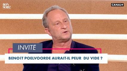 Benoît Poolvorde aurait-il peur du vide? - Bonsoir! du 11/05