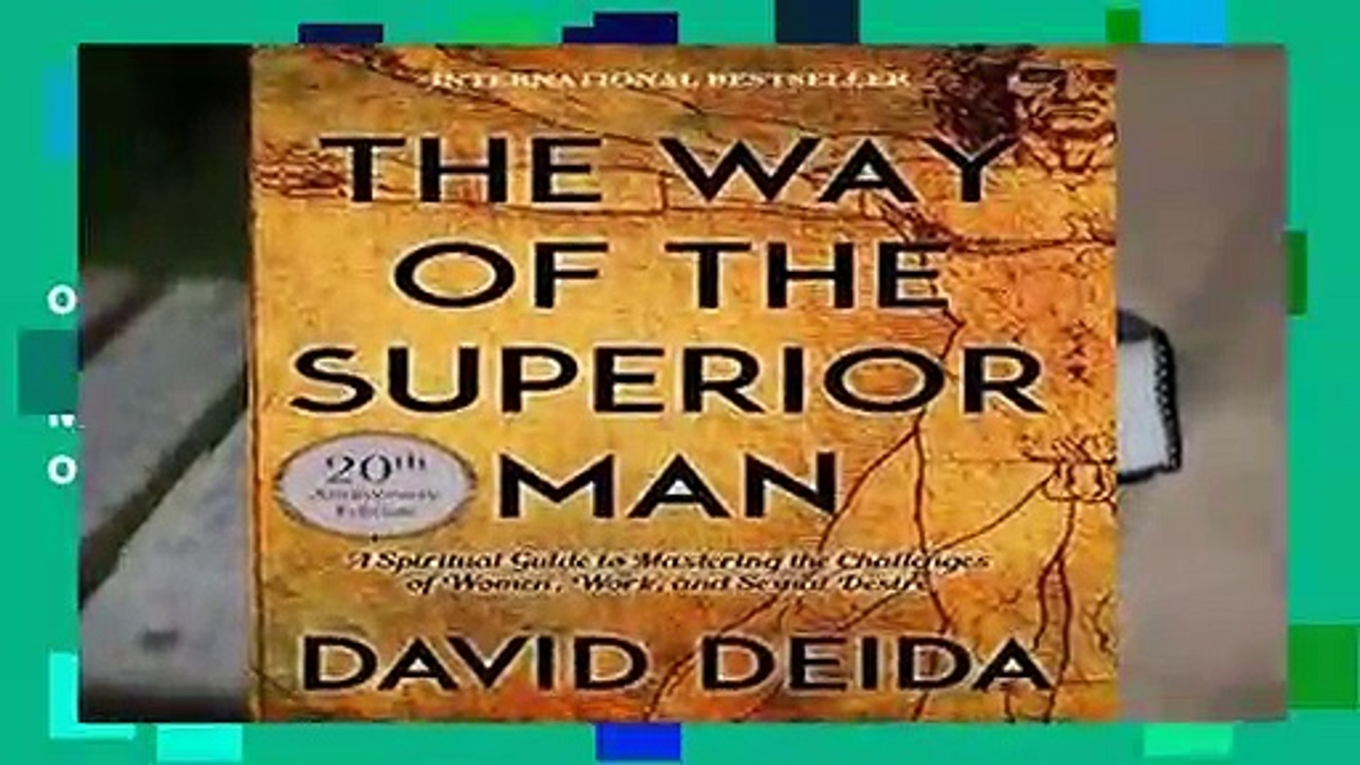 Full E-book  The Way of the Superior Man: A Spiritual Guide to Mastering the Challenges of Women,