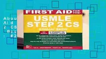 About For Books  First Aid for the USMLE Step 2 CS, Sixth Edition  Best Sellers Rank : #2
