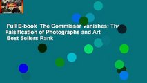Full E-book  The Commissar Vanishes: The Falsification of Photographs and Art  Best Sellers Rank