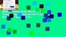 [Read] Finding Quiet: My Story of Overcoming Anxiety and the Practices that Brought Peace  For Trial