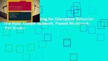 [Read] Parent Training for Disruptive Behavior: The Rubi Autism Network, Parent Workbook  For Kindle