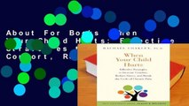 About For Books  When Your Child Hurts: Effective Strategies to Increase Comfort, Reduce Stress,