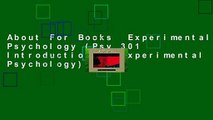 About For Books  Experimental Psychology (Psy 301 Introduction to Experimental Psychology)  Best