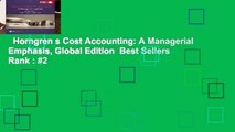 Horngren s Cost Accounting: A Managerial Emphasis, Global Edition  Best Sellers Rank : #2