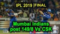IPL 2019 | Final | Mumbai Indians post 149/8 Vs CSK