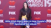 Billie Eilish Is Very Protective Over Her Music