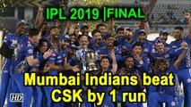 IPL 2019 | Final | Mumbai Indians beat CSK by 1 run