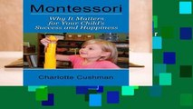 Full version  Montessori: Why It Matters For Your Child s Success And Happiness  Best Sellers