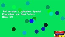 Full version  Wrightslaw: Special Education Law  Best Sellers Rank : #1