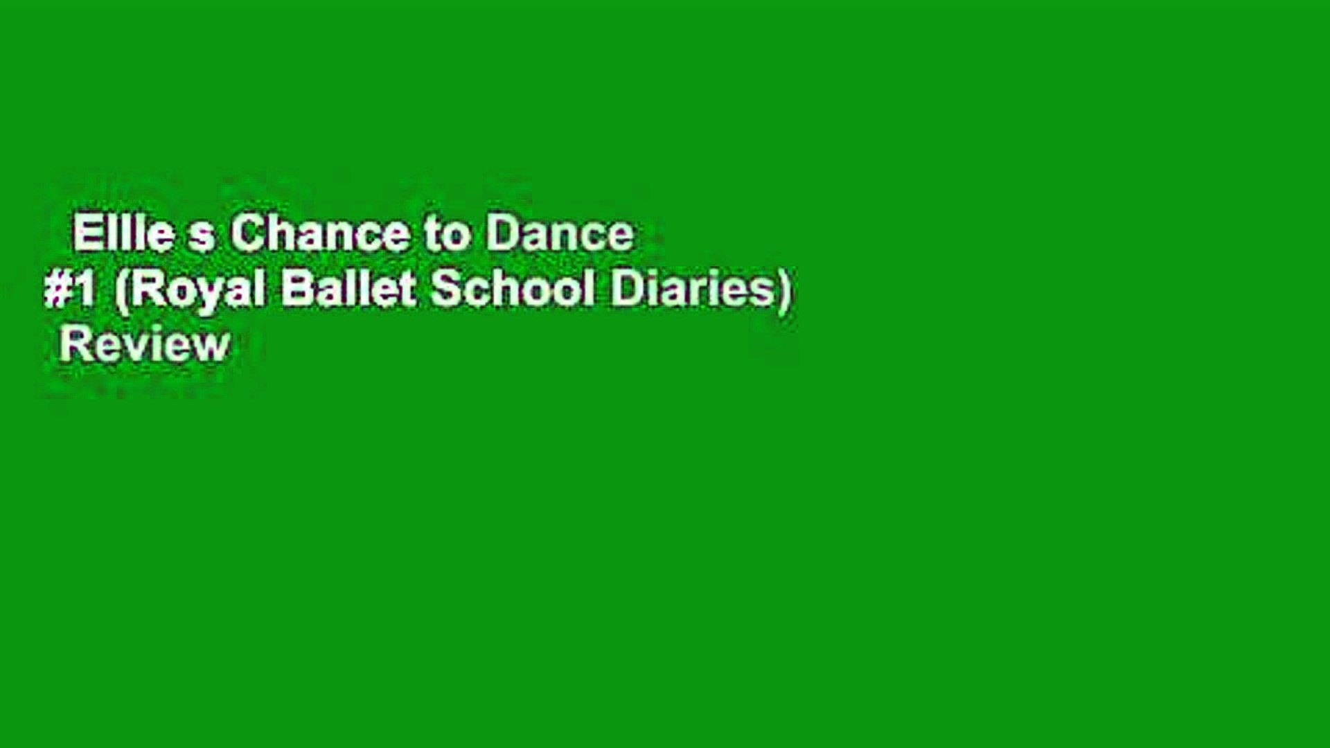 Ellie s Chance to Dance #1 (Royal Ballet School Diaries)  Review