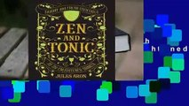 Full E-book Zen and Tonic: Savory and Fresh Cocktails for the Enlightened Drinker  For Online