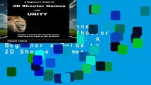 [Read] A Beginner s Guide to 2D Shooter Games with Unity: A Beginner s Guide to 2D Shooter Games