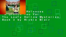 Trial New Releases  A Branch Too Far: The Leafy Hollow Mysteries, Book 3 by Rickie Blair