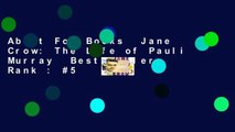 About For Books  Jane Crow: The Life of Pauli Murray  Best Sellers Rank : #5
