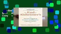 The End of Alzheimer s: The First Program to Prevent and Reverse Cognitive Decline Complete