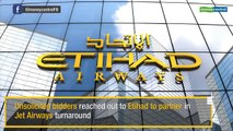 Unsolicited bidders reach out to Etihad to partner in Jet Airways turnaround