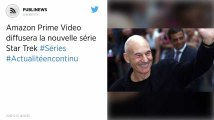 Amazon Prime Video diffusera la nouvelle série Star Trek